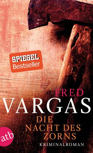 Die Nacht des Zorns: Kriminalroman (Kommissar Adamsberg ermittelt) - Vargas, Fred