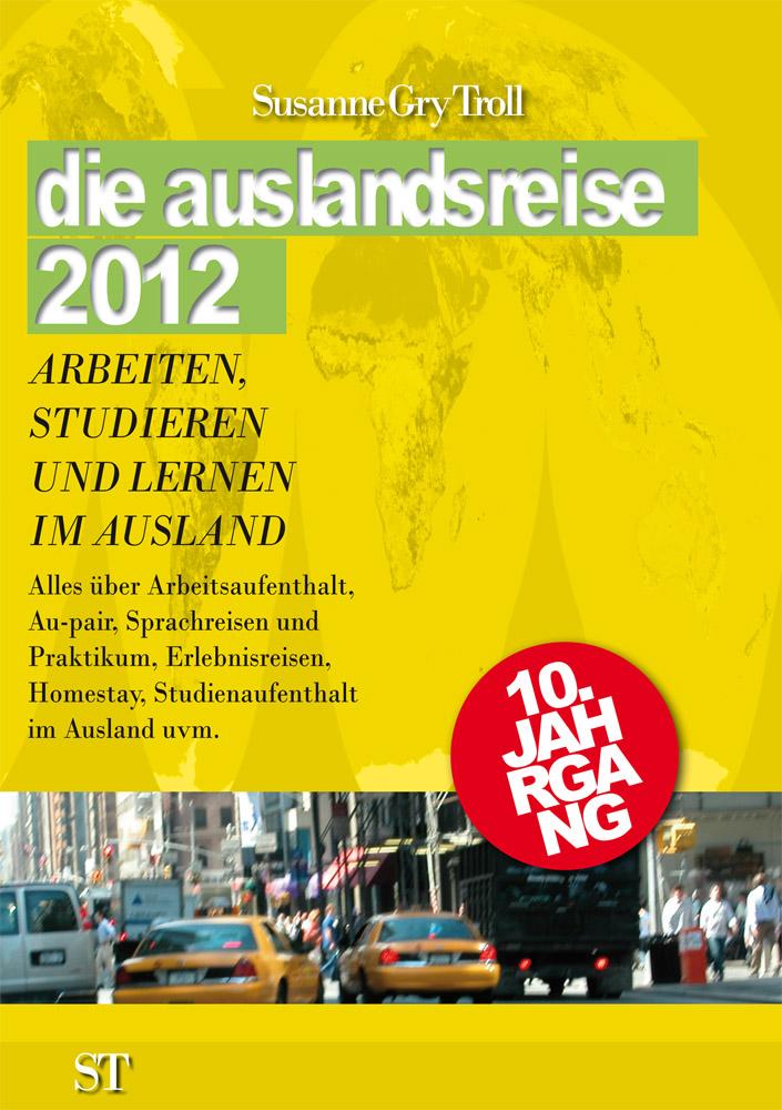die auslandsreise 2012 - Arbeiten, Studieren un...