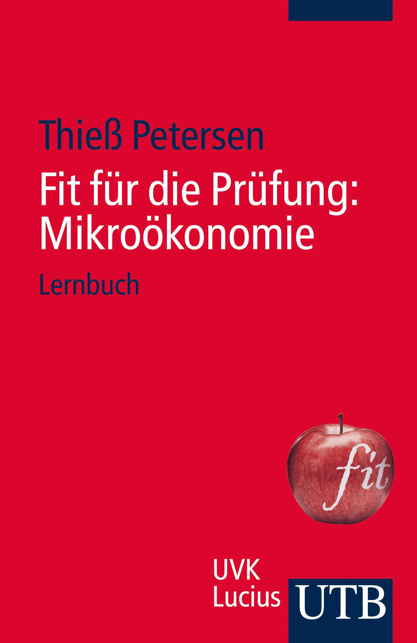 Fit für die Prüfung: Mikroökonomie: Lernbuch - ...