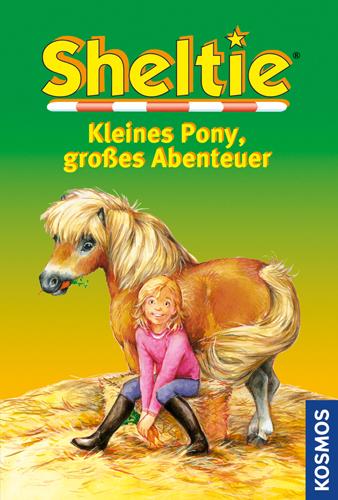 Sheltie - Das kleine Pony mit dem grossen Herz:...