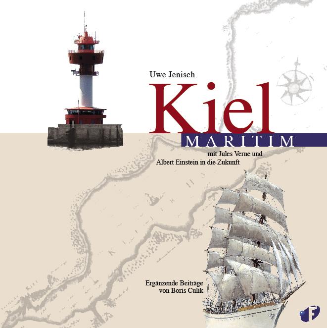Kiel Maritim. Mit Jules Verne und Albet Einstei...