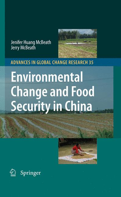 Advances in Global Change Research: Environmental Change and Food Security in China - Jenifer Huang McBeath, Jerry McBea