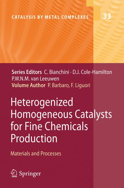 Catalysis by Metal Complexes: Heterogenized Homogeneous Catalysts for Fine Chemicals Production: Materials and Processes
