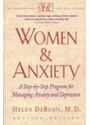 Women & Anxiety: A Step-by-Step Program for Managing Anxiety and Depression - Helen DeRosis