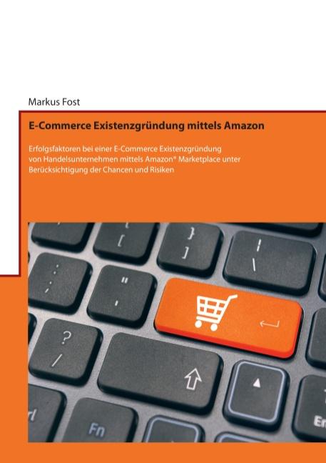E-Commerce Existenzgründung mittels Amazon: Erf...