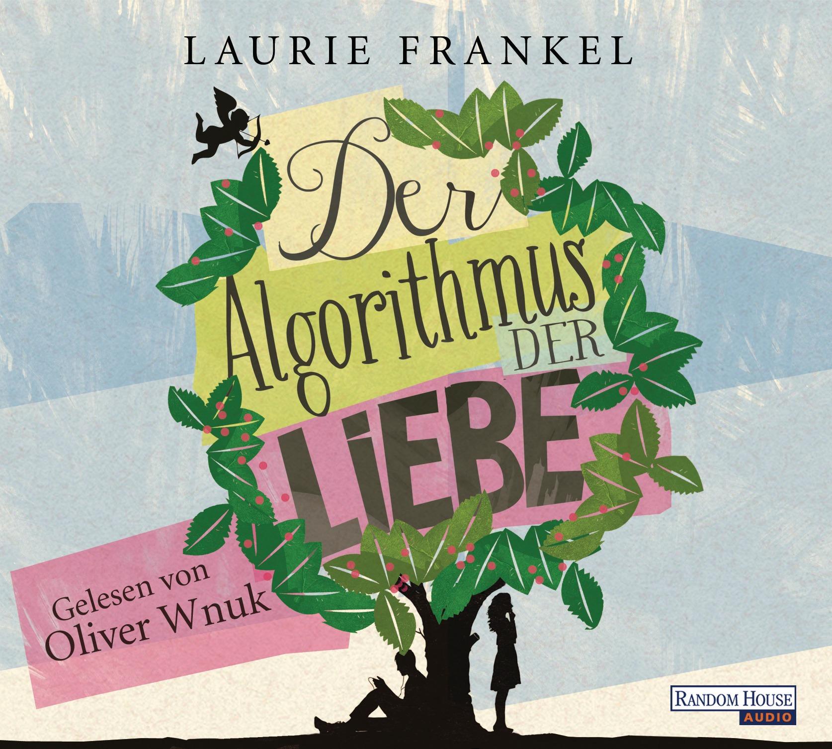 Der Algorithmus der Liebe - Frankel, Laurie