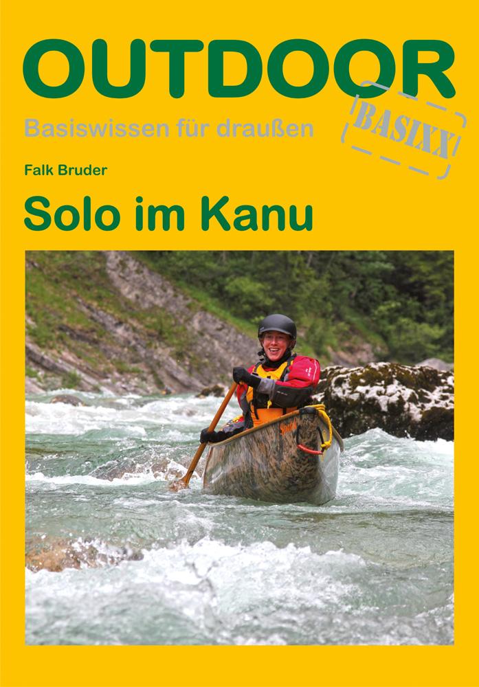 Solo im Kanu: Basiswissen für draußen - Falk Br...
