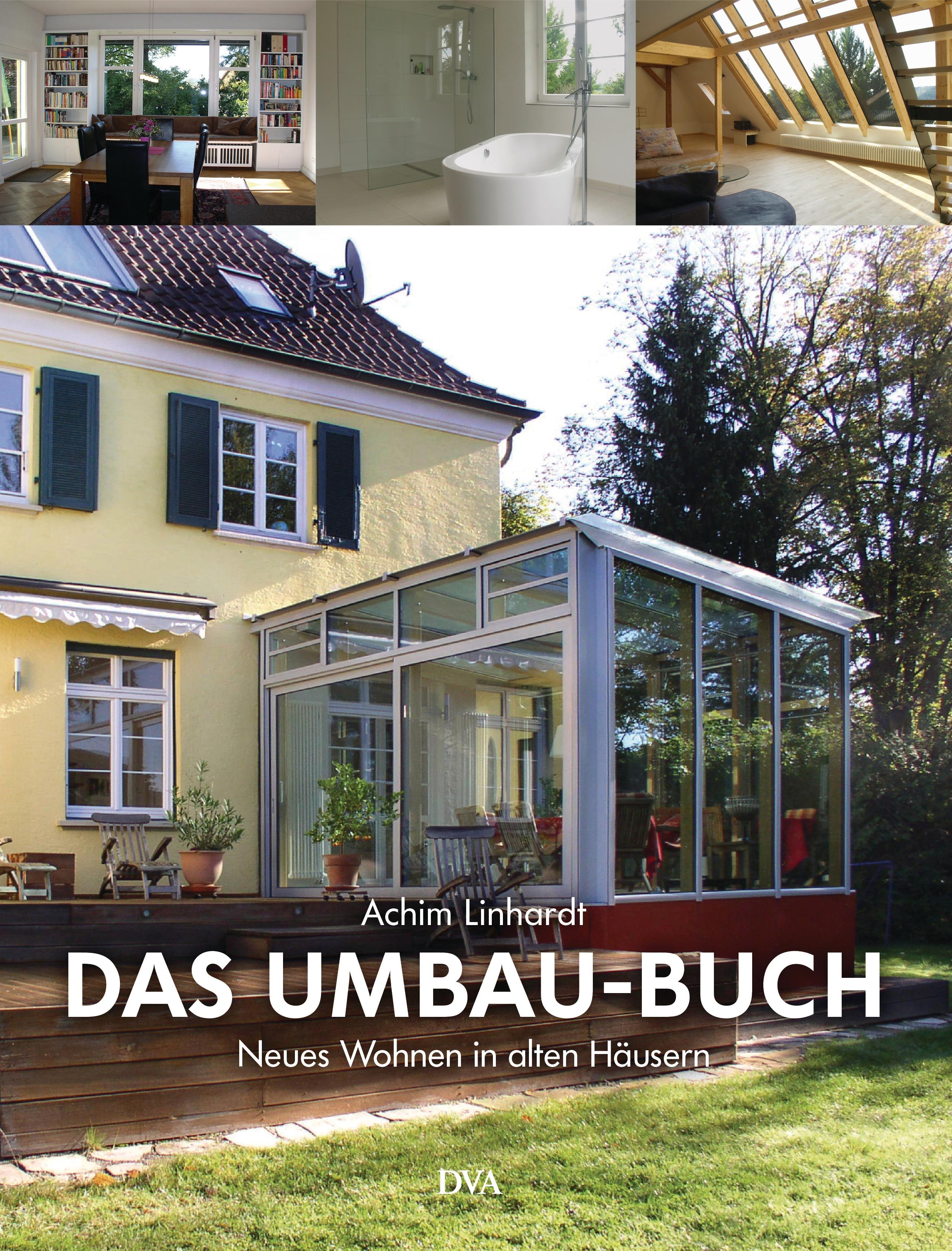 Das Umbau-Buch: Neues Wohnen in alten Häusern -...