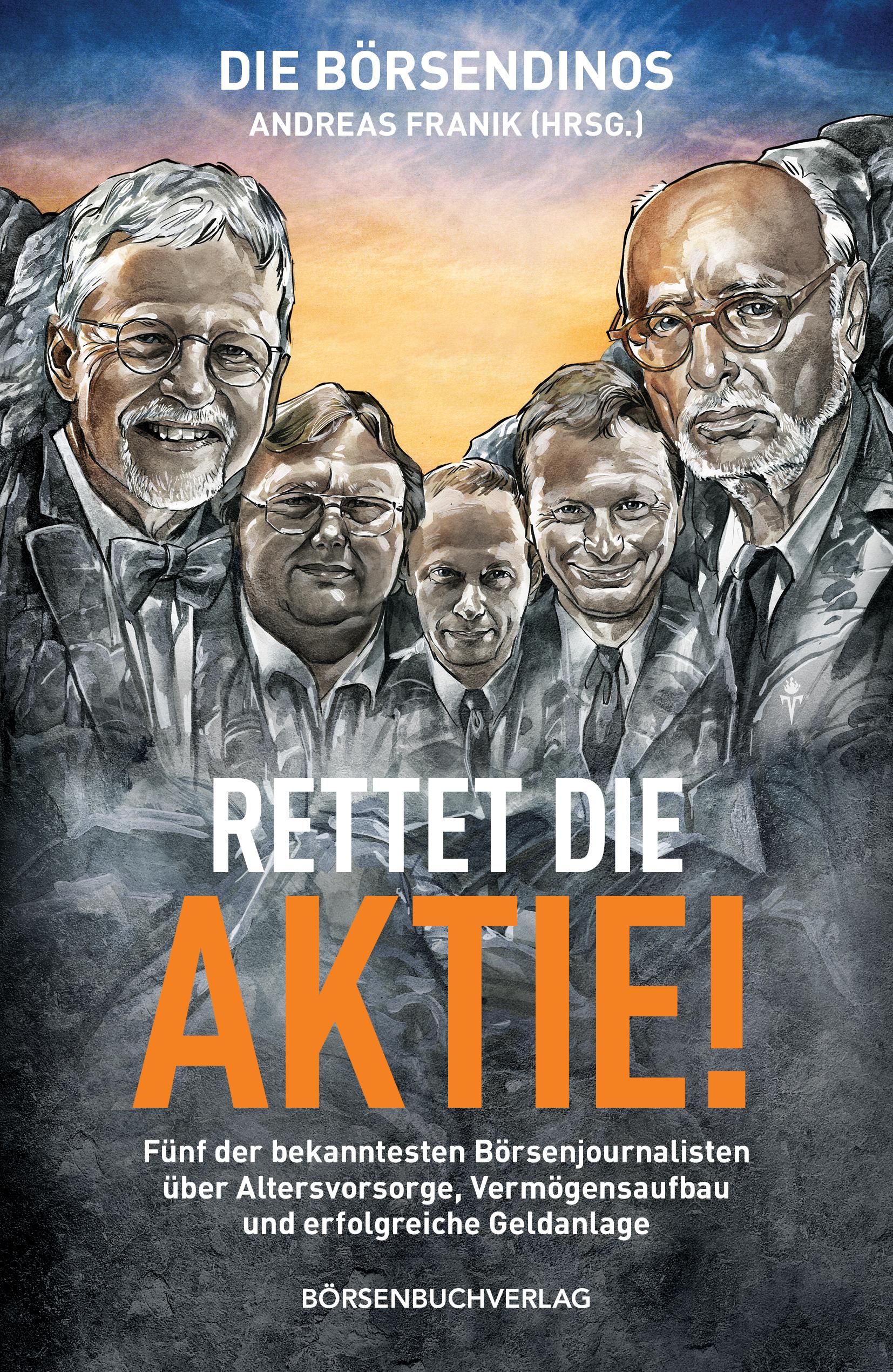 Die Börsendinos: Rettet die Aktie!: Fünf der be...