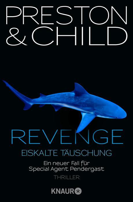 Revenge - Eiskalte Täuschung: Ein neuer Fall für Special Agent Pendergast (Knaur TB) - Preston, Douglas