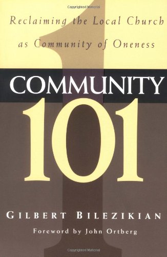 Community 101: Reclaiming the Local Church as C...