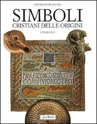 Simboli cristiani delle origini. I-VII secolo - Baudry, Gérard-Henry