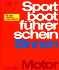 Sportbootführerschein: Binnen Motor - Mit offiz...
