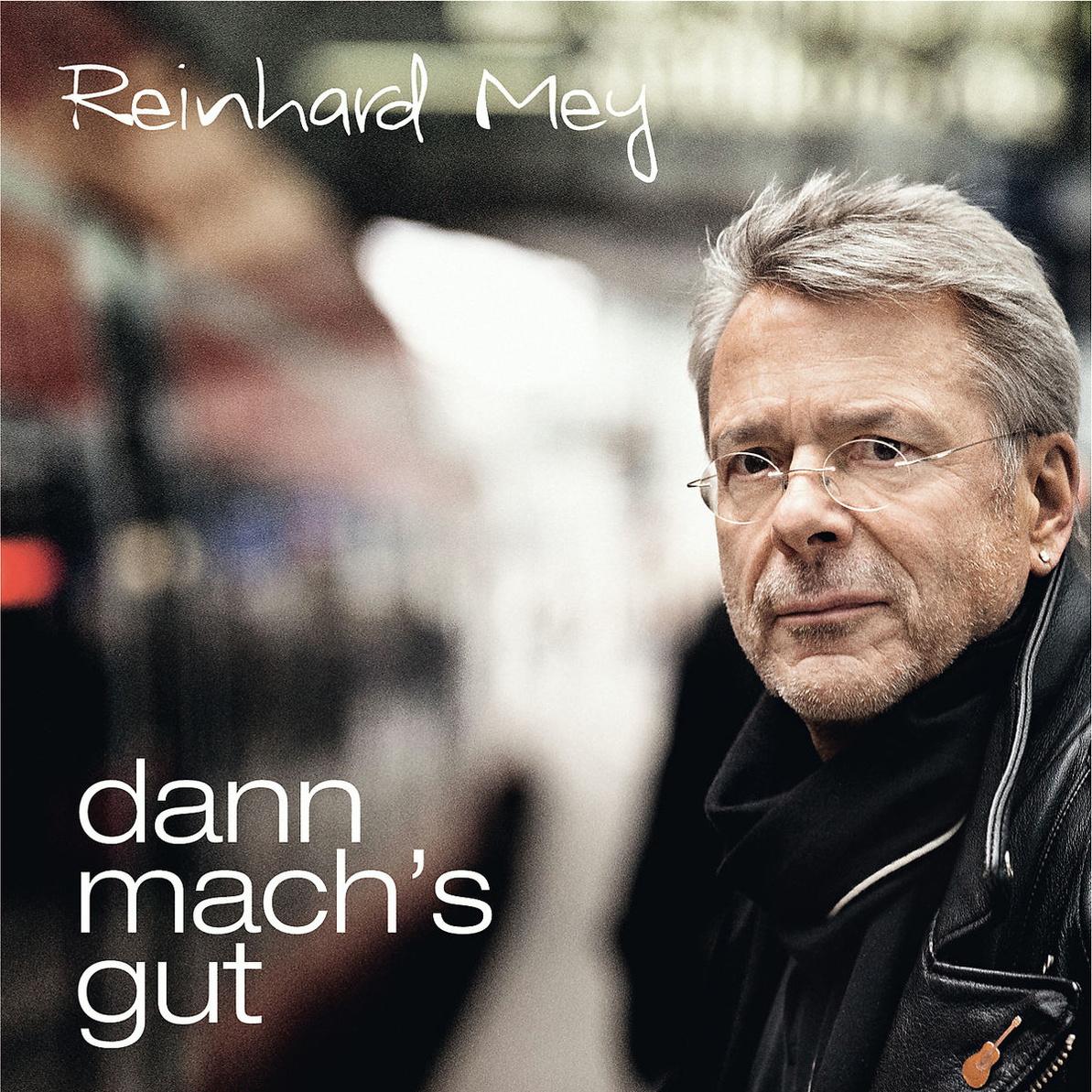 Mey,Reinhard - Dann Mach´s Gut