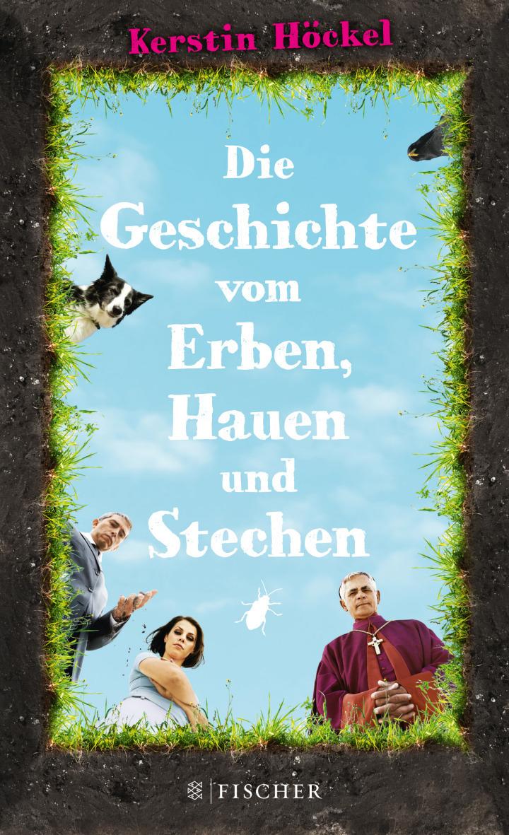 Die Geschichte vom Erben, Hauen und Stechen - Höckel, Kerstin