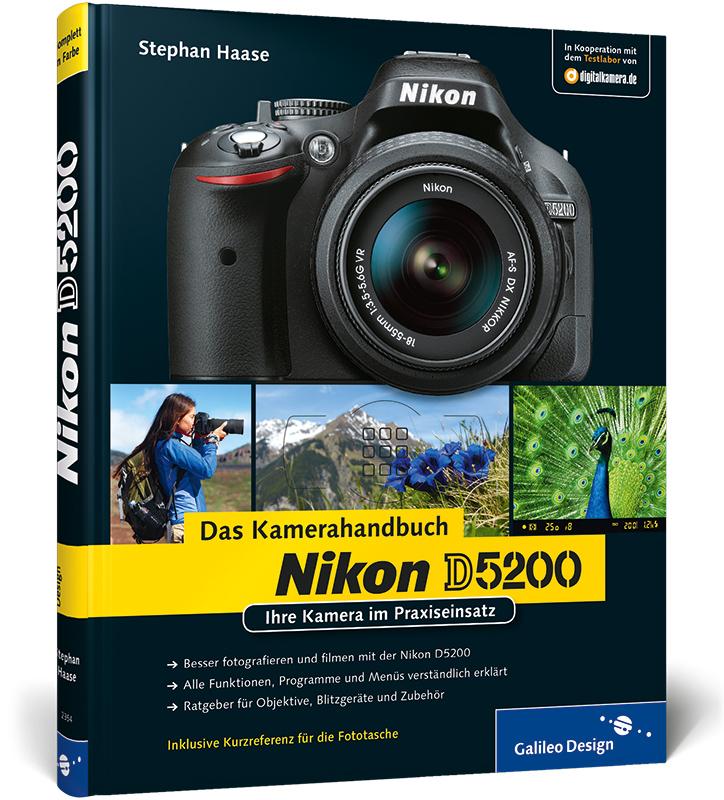 Nikon D5200 - Das Kamerahandbuch: Ihre Kamera im Praxiseinsatz - Stephan Haase