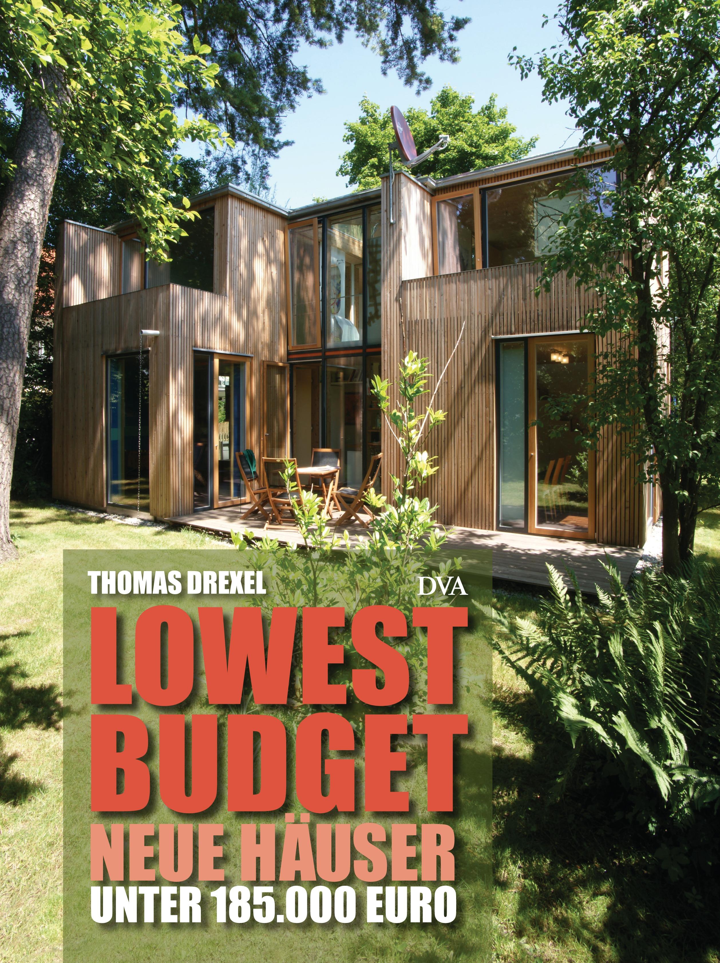 Lowest Budget - Neue Häuser unter 185.000 Euro - Thomas Drexel