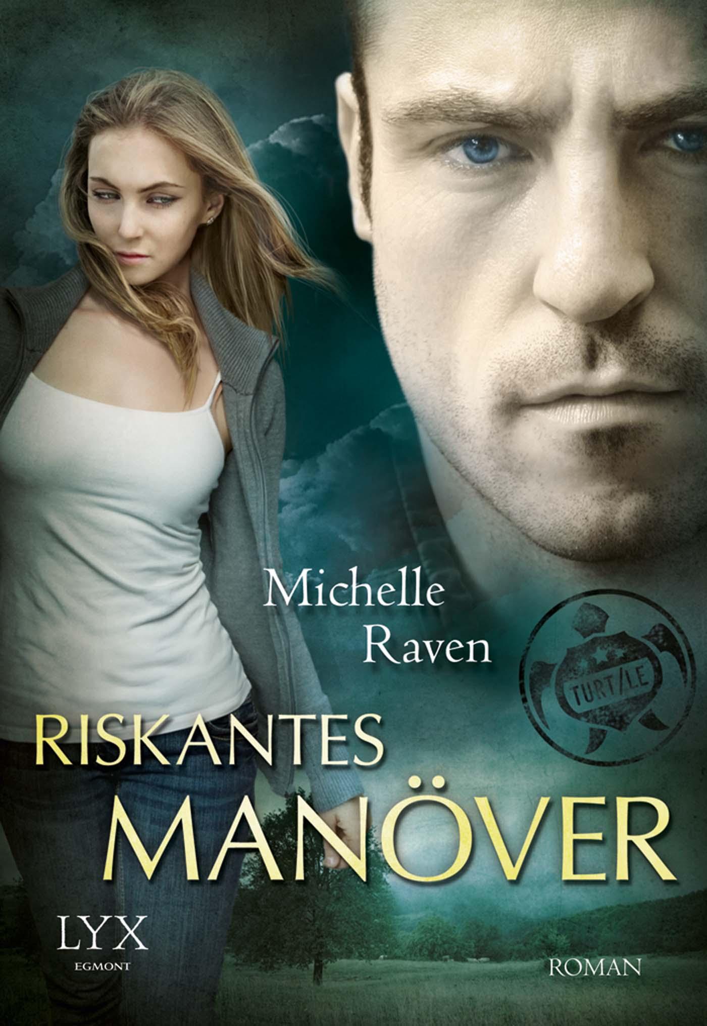 TURT/LE: Riskantes Manöver - Raven, Michelle