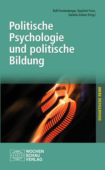 Politische Psychologie und politische Bildung: ...