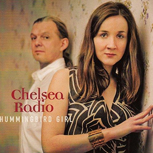 Chelsea Radio - Hummingbird Girl
