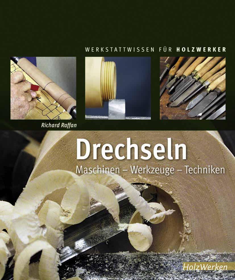 Drechseln: Maschinen - Werkzeuge - Techniken - Richard Raffan [Gebundene Ausgabe]