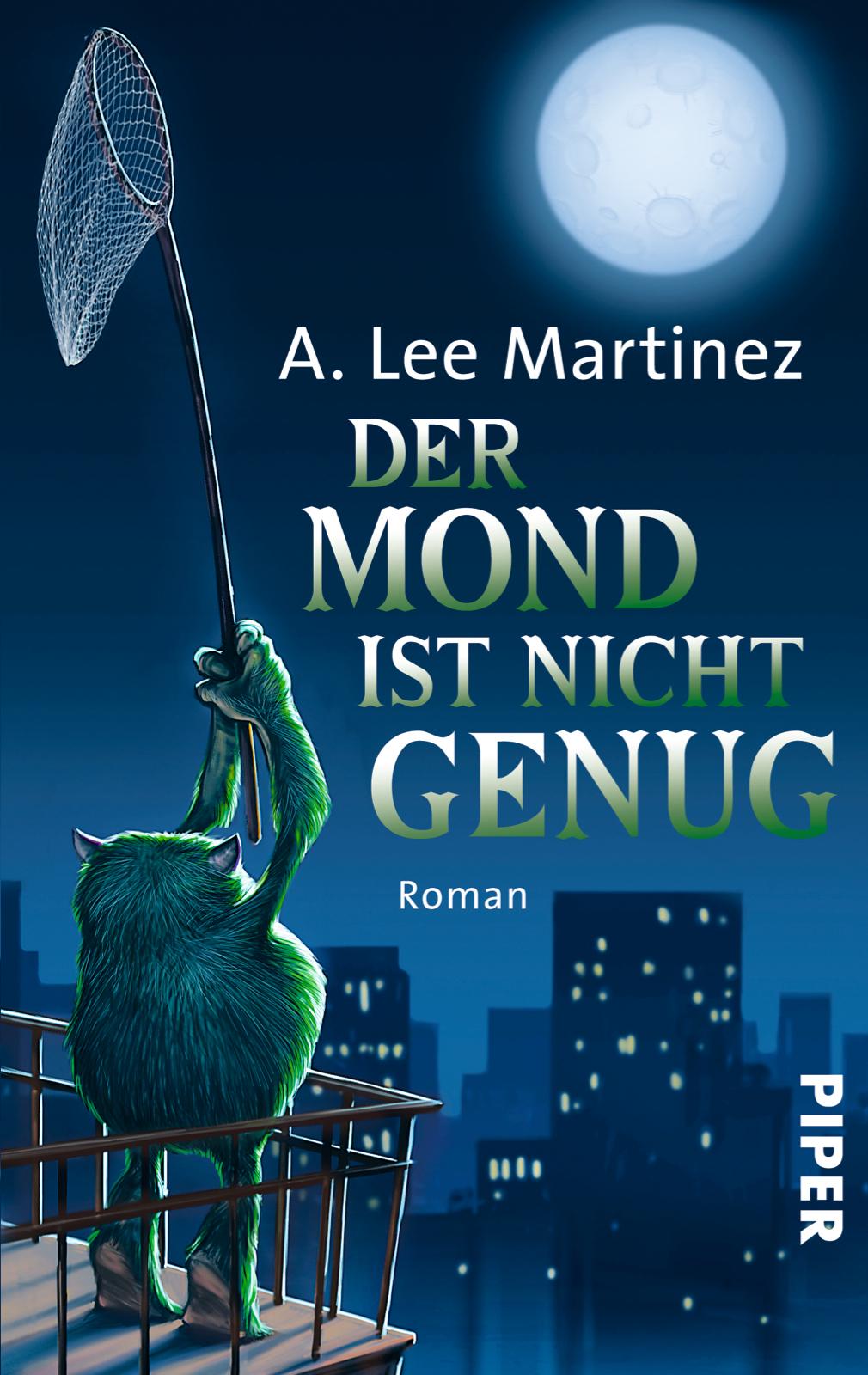 Der Mond ist nicht genug: Roman - Martinez, A. Lee
