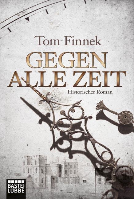 Gegen alle Zeit: Historischer Roman - Finnek, Tom
