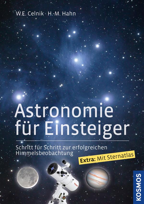 Astronomie für Einsteiger: Schritt für Schritt zur erfolgreichen Himmelsbeobachtung - Werner E. Celnik