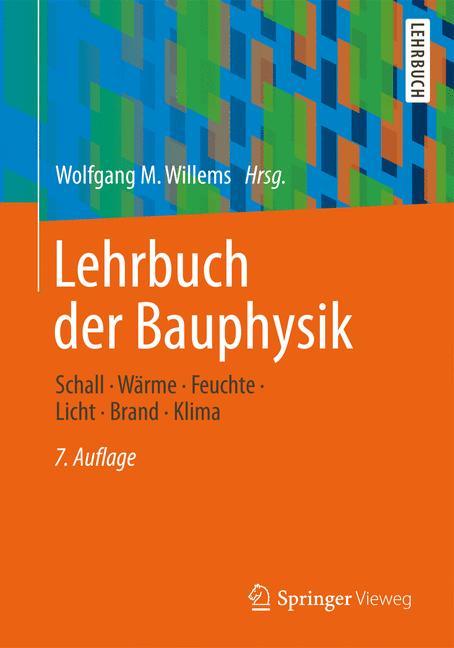 Lehrbuch der Bauphysik: Schall - Wärme - Feucht...