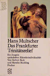 Hans Multscher. Das Frankfurter Trinitätsrelief...