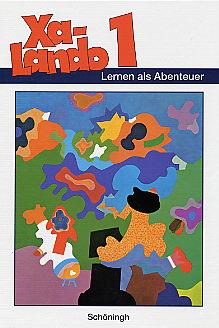 Xa-Lando - Lernen als Abenteuer. Lesen - Sprache - Sachuntericht: Xa-Lando 1. Schülerband. Lernen als Abenteuer. Ausgabe A (Nordrhein-Westfalen) und B ... - Sprache - Sachunterricht. (Lernmaterialien) - Beiser, Angela