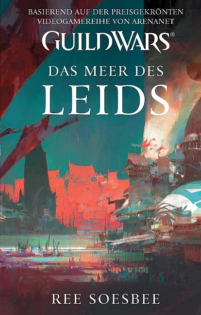 Guild Wars: Bd. 3: Das Meer der Sorgen - Ree So...