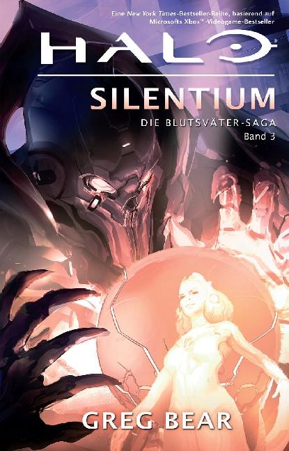 Halo: Die Blutsväter-Saga Bd. 3: Silentium - Greg Bear [Gebundene Ausgabe]