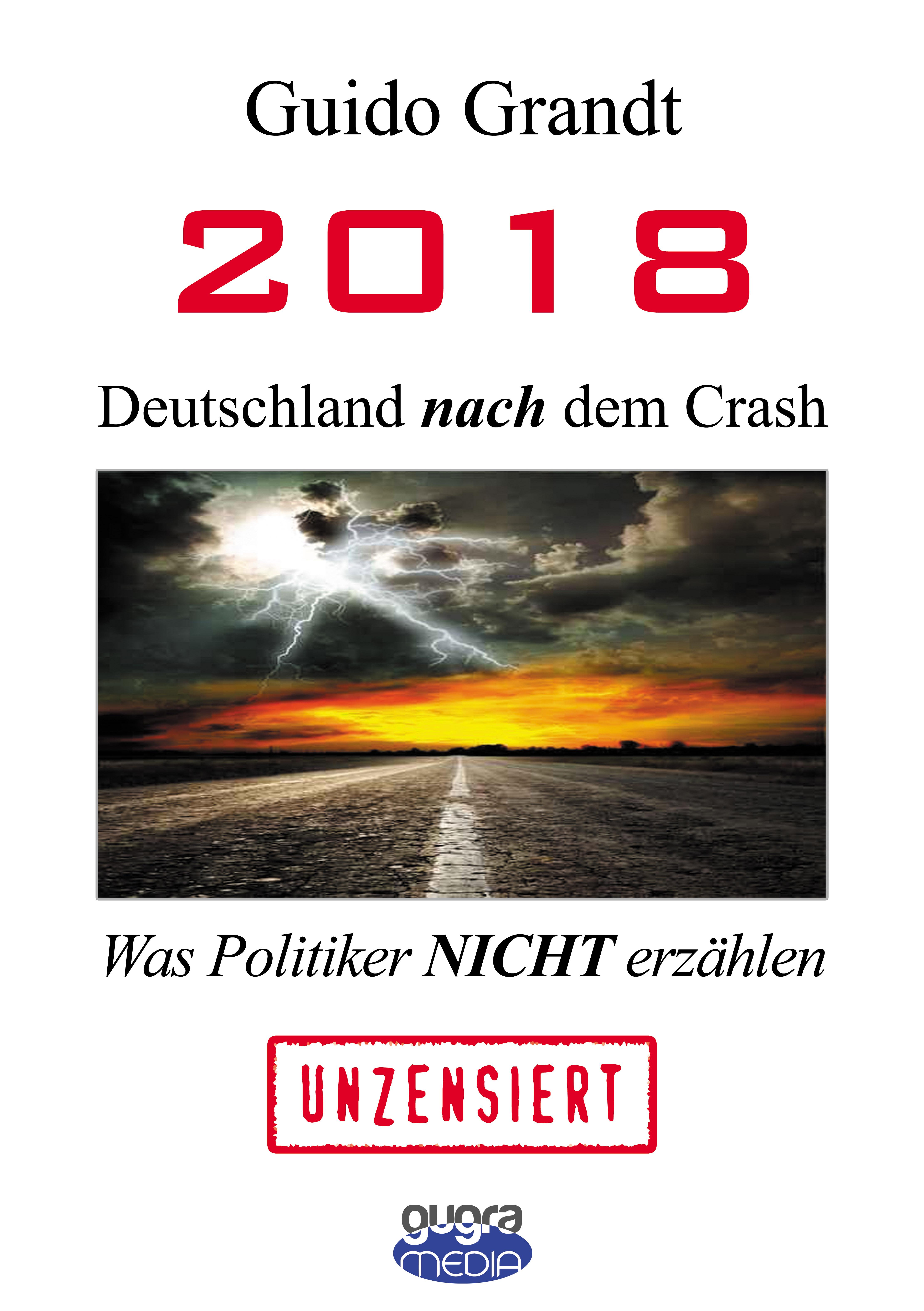 2018 - Deutschland nach dem Crash: Was Politike...