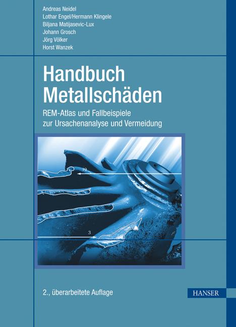 Handbuch Metallschäden: REM-Atlas und Fallbeispiele zur Ursachenanalyse und Vermeidung - Andreas Neidel [Gebundene Ausga