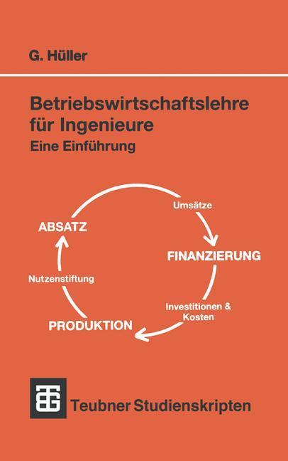 Betriebswirtschaftslehre für Ingenieure: Eine E...