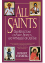 All Saints: Daily Reflections on Saints, Prophets, and Witnesses for Our Time - Robert Ellsberg