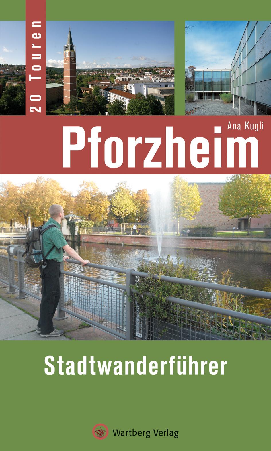 Pforzheim - Stadtwanderführer - Ana Kugli