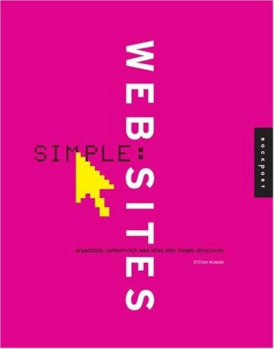 Simple Web Sites: Organizing Content-Rich Web S...