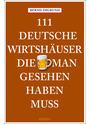 111 Deutsche Wirtshäuser, die man gesehen haben muss - Bernd Imgrund
