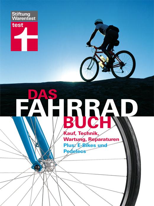 Das Fahrradbuch: Kauf, Technik, Wartung, Reparaturen, E-Bikes und Pedelecs - Ulf Hoffmann