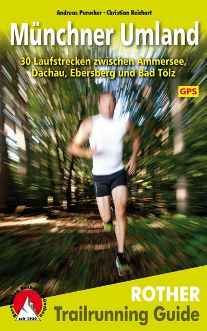 Trailrunning Guide Münchner Umland: 30 Laufstre...