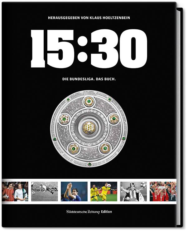 15:30 - Die Bundesliga. Das Buch. - Klaus Hoeltzenbein