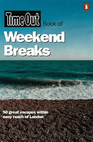 Time Out, Book of . . . : Weekend Breaks (Time ...