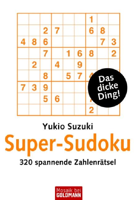 Super-Sudoku: 320 spannende Zahlenrätsel - Yuki...