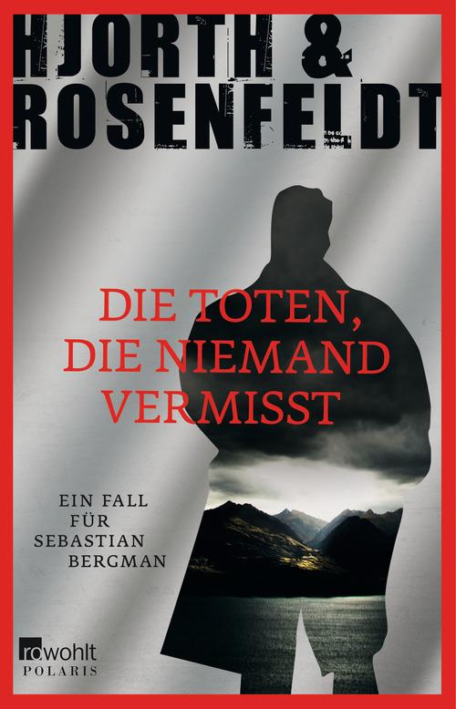 Die Toten, die niemand vermisst - Ein Fall für Sebastian Bergman - Michael Hjorth
