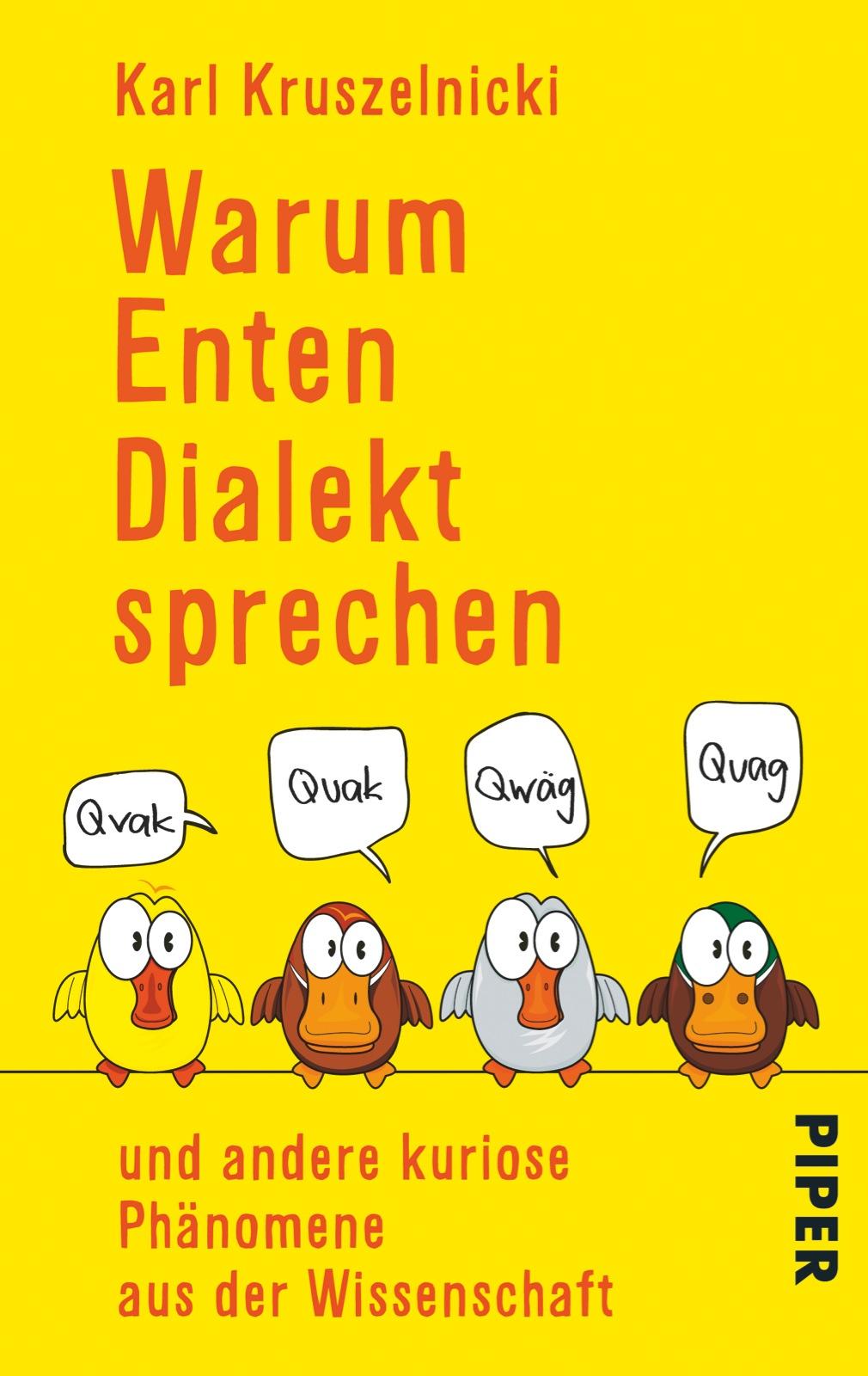 Warum Enten Dialekt sprechen: und andere kurios...