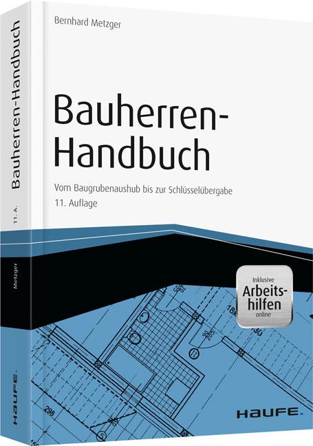 Bauherren-Handbuch: Vom Baugrubenaushub bis zur...