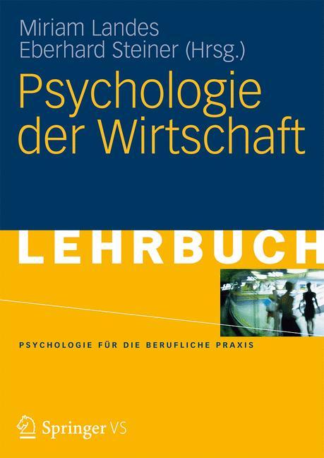 Psychologie der Wirtschaft (Psychologie für die...