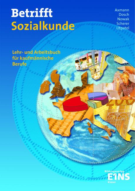 Betrifft Sozialkunde: Lehr- und Arbeitsbuch für kaufmännische Berufe - Alfons Axmann [5. Auflage 2008]